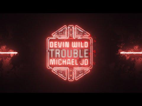 Смотреть клип Devin Wild Ft. Michael Jo - Trouble