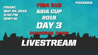 LIVE 🔴 - FIBA 3x3 Asia Cup 2019 - Day 3 - Changsha, China