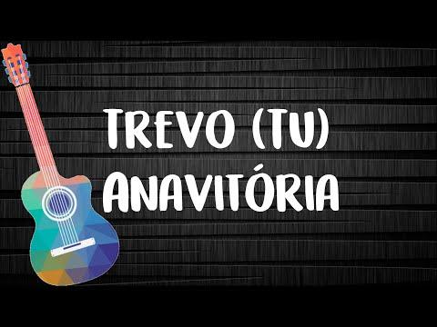 Trevo (Tu) - Anavitória (Letra com Cifra)