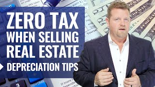 [Legally] Pay ZERO Tax When Selling Real Estate Even If A Rental  121 Exclusion & Depreciation Tips