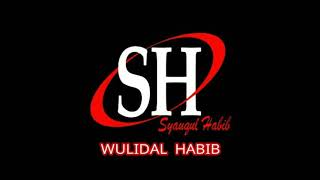 Download Syauqul Habib || Wulidal Habib