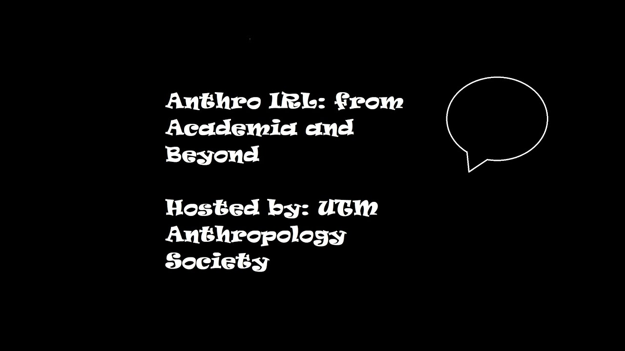 Anthropology in Everyday life - Career Night with UTMAS.