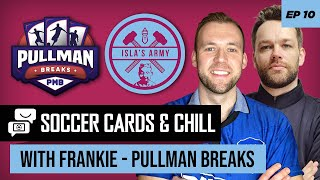 Soccer Cards & Chill Ep #10 - Ethical box breaking with Pullman Breaks
