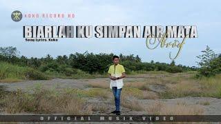ARIEF - BIARLAH KU SIMPAN AIR MATA(Semoga Engkau Bahagia) - SLOW ROCK TERBARU ( Music )