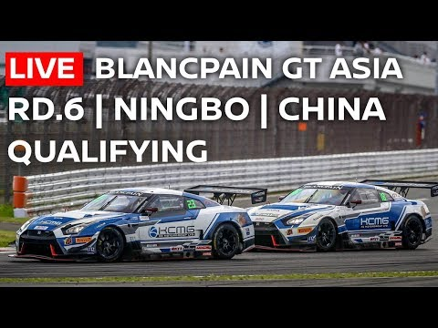 LIVE QUALIFYING | Ningbo China | Blancpain GT Series Asia 2018 | English Commentary & Chat