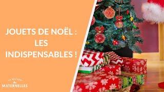 Jouets de Noël : les indispensables ! - La Maison des maternelles #LMDM