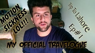 MOTION SICKNESS Or Mein||TRIP TO LAHORE EP#1||LAHORE TRAVELOGUES|BASSHFILMS