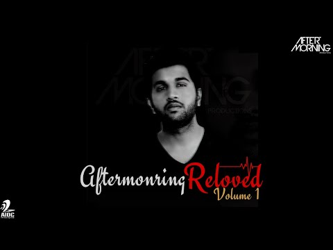 aftermorning-reloved-the-album- -nonstop-bollywood-chillout-mix