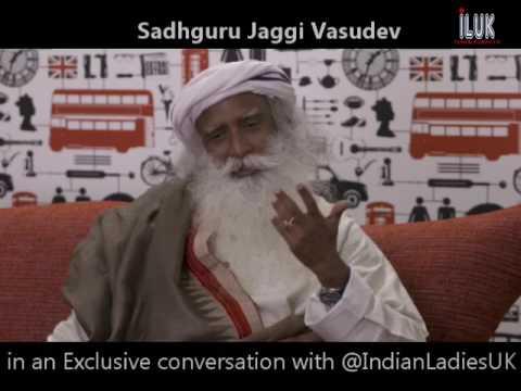 Sadguru in an exclusive conversation with Indian Ladies UK