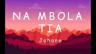 Johane - Na mbola tia [Lyrics]