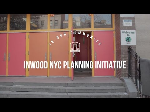 In Our Community: Inwood NYC Planning Initiative