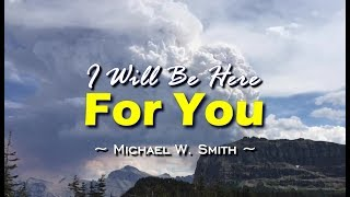 I Will Be Here For You - Michael W. Smith (KARAOKE)