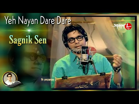 Yeh Nayan Dare Dare - Sagnik Sen (The Legends)