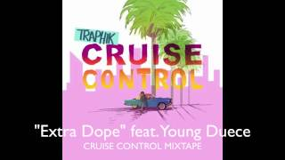 """""""Extra Dope"""" feat. Young Duece- CRUISE CONTROL MIXTAPE"""