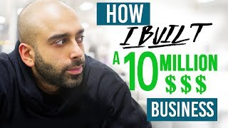 How I Built a $10 Million Dollar Business in 18 Months