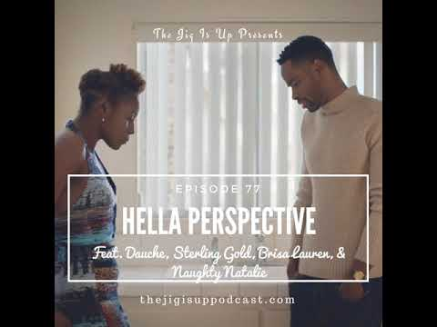 Episode 77: Hella Perspective feat. Dauche, Sterling Gold, Brisa Lauren, & Naughty Natalie