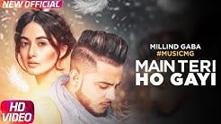 Main Teri Ho Gayi | Millind Gaba | All In One  | Speed Records | Punjabi hits | Punjabi Suparahit