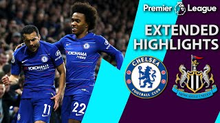 Chelsea v. Newcastle | PREMIER LEAGUE EXTENDED HIGHLIGHTS | 1/12/19 | NBC Sports