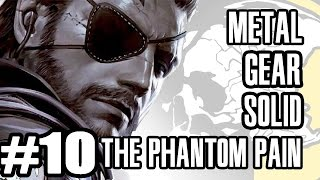 Two Best Friends Play Metal Gear Solid V - The Phantom Pain (Part 10)