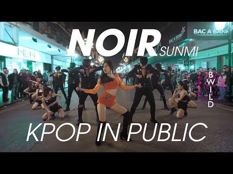 [KPOP IN PUBLIC] SUNMI(선미) _ 누아르(Noir) Dance Choreography By B-Wild [#SUNMI #NOIR #NOIRCHALLENGE ]