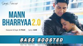 Mann Bharryaa 2.0 - Bass Boosted | Shershaah | Siddharth - Kiara | B Praak | Janni | Songs Forever