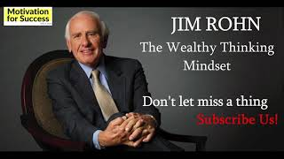 The Wealthy Thinking Mindset - Jim Rohn - Motivation for Success