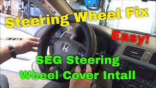 $15 Steering Wheel Fix - SEG Steering Wheel Cover Installation