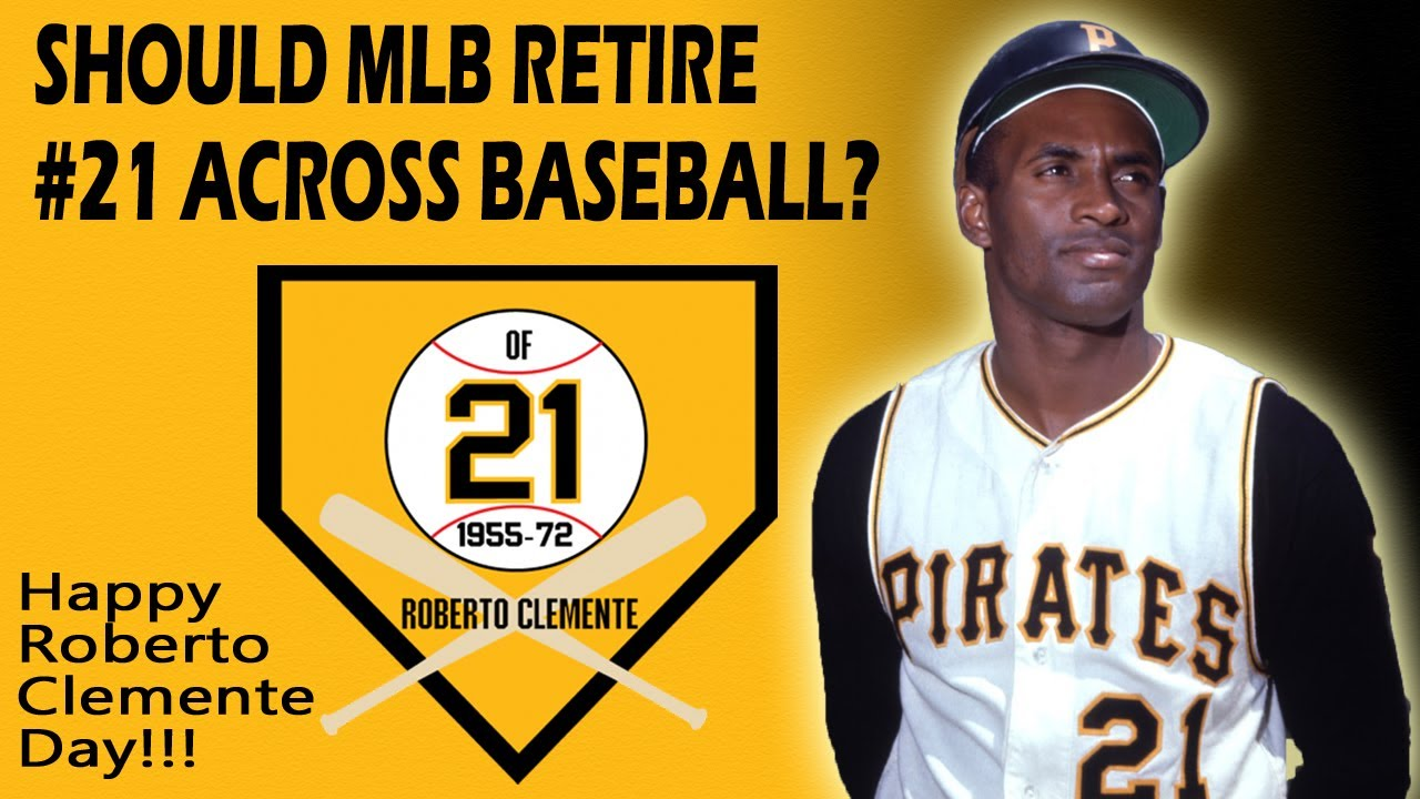 It's time for Roberto Clemente's No. 21 to be retired across baseball