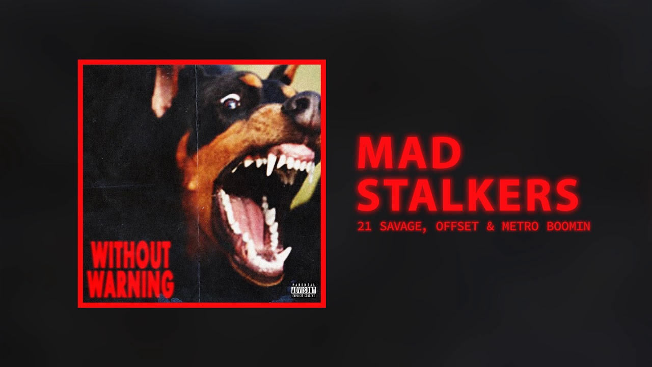 Download 21 Savage, Offset & Metro Boomin - Mad Stalkers (Without Warning)