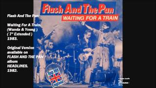 "Flash And The Pan - Waiting For A Train ( 7"" Extended ) Vinyl HQ."