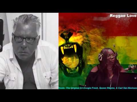 Reggae Love with Dj Dougie Fresh & Queen Regine Ep. 2 (Pt.3)