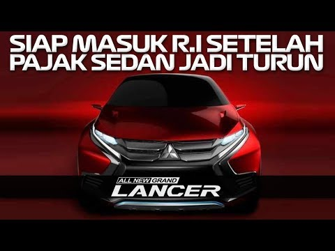 ALL NEW GRAND LANCER 2018 | MENUNGGU PAJAK SEDAN TURUN