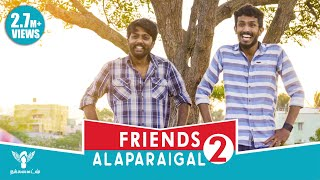 Friends Alaparaigal 2 - Nakkalites