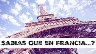 Datos curiosos de Francia / Una Mexicana en Paris