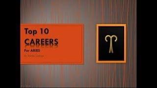 Top 10 Careers for ARIES by Karen Lustrup