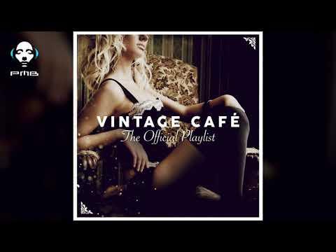 Vintage Café Official Playlist - 3 Hours Of Cool Music