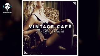 Vintage Café Official Playlist - 3 Hours of Cool Music