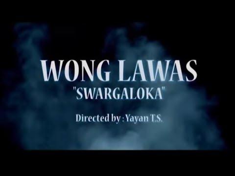 WONGLAWAS - SWARGALOKA [OFFICIAL VIDEO]