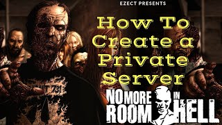 How to Create a Private No More Room in Hell Server to Play With Friends