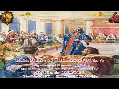 Chúa Nhật XXVIII Thường Niên A_08h 00 - Đền Đức Mẹ Hằng Cứu Giúp DCCT Sàigòn 15/10/2017