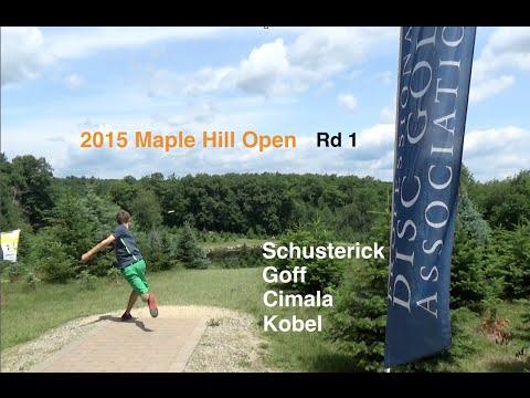 2015 Maple Hill Open - Round 1 - Feature Card (Schusterick, Goff, Cimala, Kobel) - Disc Golf
