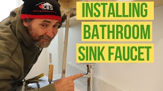 HOW TO PROPERLY INSTALL A BATHROOM SINK FAUCET!