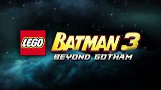 LEGO Batman 3 Official Gameplay Trailer