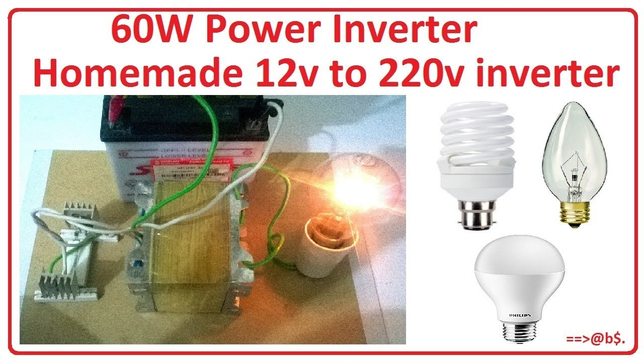 How To Make 12v 220v And 60w Power Inverter Easy At Home With Circuit Diagram Of An