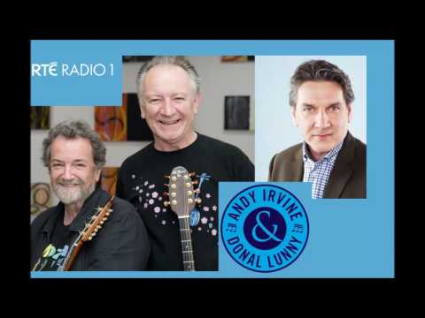 2016-11-30 - RTE Radio 1 - Arena - Andy Irvine & Dónal Lunny in Session