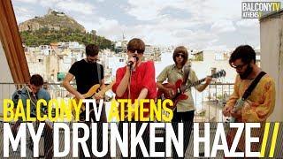 MY DRUNKEN HAZE - GAMBLING WOMAN (BalconyTV)