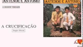 Antenor e Antonio - A Crucificação (Cd A Grande Verdade) 1980