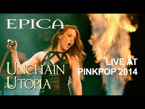 Epica - Unchain Utopia (Live at Pinkpop Festival 2014)