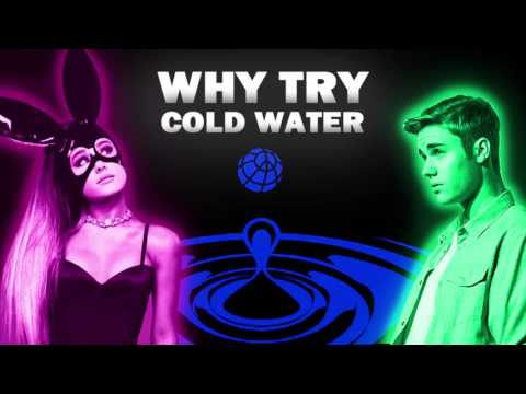"Justin Bieber Vs. Ariana Grande - ""Why Try Cold Water"" (Mashup)"