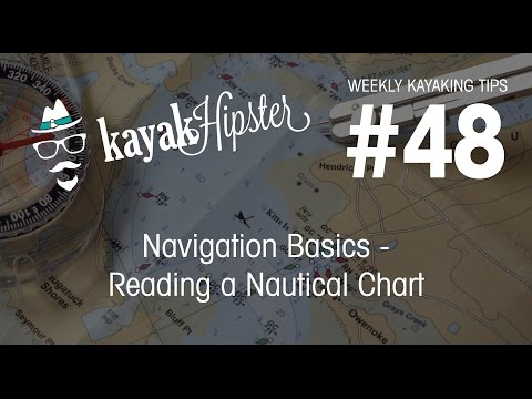 Navigation Basics - Reading a Nautical Chart - Kayaking Tips #48 - Kayak Hipster